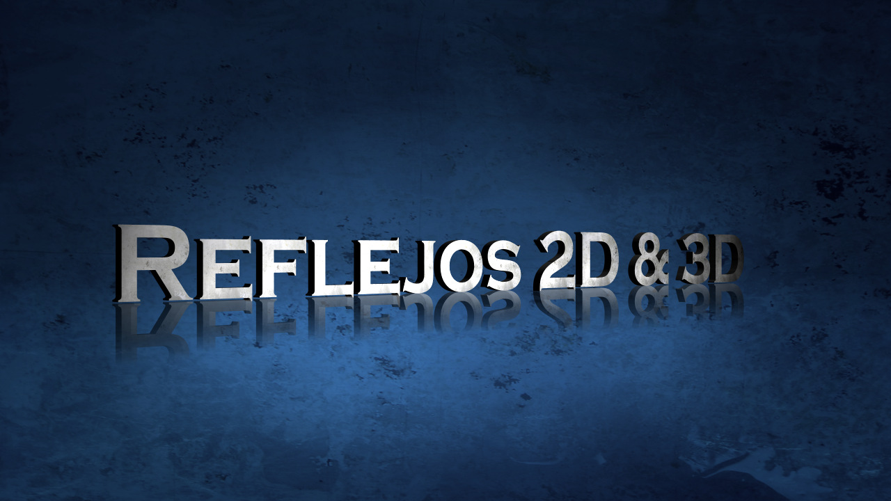 Reflejos 2D & 3D